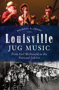 Louisville Jug Music - by Micheal L Jones